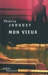 Mon vieux   -  Thierry Jonquet  -  Roman policier - Jonquet Thierry - Libristo