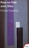 Pour en finir avec Dieu - Peut-on vivre dans un monde sans religion ? -  Richard Dawkins - Marie-France Desjeux-Lefort - Essais, philosophie, éthique, réflexion - DAWKINS Richard - Libristo