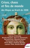 Crises  chaos et fins de monde - des mayas au krach de 2008  -  Histoire - Collectif - Libristo