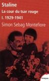 Staline la cour du tsar rouge  1929/1941   -  T1 - Joseph  Vissarionovitch Djougachvili (1878-1953) - Dirigea l'URSS à partir de la fin des années 1920 jusqu'à sa mort -  Simon Sebag Montefiore - Biographie, histoire - Sebag Montefiore s - Libristo
