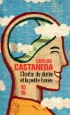 L' herbe du diable et la petite fumée - Le voyage ensorcelant d'une jeune étudiant américain à la découverte du chamanisme. … CASTANEDA CARLOS  - Roman, spiritualité - CASTANEDA Carlos - Libristo