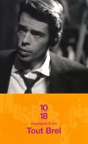 Tout Brel  - Musiques & compagnie -   Par Jacques Brel - Musique, textes de chansons - Collectif - Libristo