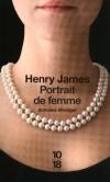 Portrait de femme -   Belle, libre, intelligente, Isabel n'en reste pas moins orgueilleuse et naïve - Henry James -  Roman - JAMES Henry - Libristo