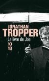 Le livre de Joe -  Après dix-sept ans d'absence, Joe revient à Bush Falls, le patelin de son enfance - Jonathan Tropper -  Roman - Tropper Jonathan - Libristo