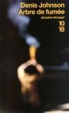 Arbre de fumée  - JFK vient d'être abattu. La guerre du Vietnam bat son plein. Jeune agent de la CIA engagé dans des opérations contre le Viêt-cong, Skip Sands ne tarde pas à perdre foi en son métier. - Denis Johnson - Roman - Johnson Denis - Libristo