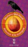 Attentat à la mangue - Entre complot et conspiration, une plongée au cœur du Pakistan des années 80, - Mohammed Hanif -  Roman - Hanif Mohammed - Libristo