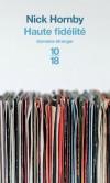 Haute fidélité - Rob, propriétaire d'une boutique de vinyles à Londres, vient de se faire plaquer par sa copine. - Par Nick Hornby , Gilles Lergen - Roman - Hornby Nick - Libristo