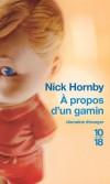 """A propos d'un gamin - La rencontre improbable et détonante entre un gamin forcé d'être """"adulte"""" avant l'âge et un trentenaire immature et volage.- HORNBY NICK -  Roman - Hornby Nick - Libristo"""