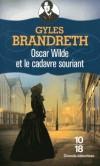 Oscar Wilde et le cadavre souriant - En 1883, Sarah Bernhardt et Edmond La Grange dominent le théâtre mondial.  - Gyles Brandreth -  Policier - Brandreth Gyles - Libristo