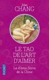 Le Tao de l'art d'aimer - Le Kâma-Sutra de la Chine - Jolan Chang  - Chang Jolan - Libristo