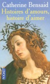 Histoires d'amours  - Histoire d'aimer   - BENSAID CATHERINE  - Vie de famille - Bensaid Catherine - Libristo