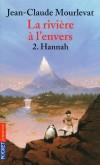 La rivière à  l'envers - T2  - Hannah - Hannah raconte les aventures qui l'ont conduite jusqu'au village de Tomek, au bout du désert, à la recherche de l'eau - MOURLEVAT JEAN-CLAUDE  - Roman - Mourlevat J-c - Libristo