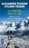 La marche dans le ciel - 5000 km a pied à travers  l'Himalaya - Partis du Bhoutan, six mois et 5 000 kilomètres plus tard ils ont accompli la traversée intégrale de l'Himalaya, à pied, d'est en ouest.  - Alexandre Poussin - Sylvain Tesson  - Poussin Alexandre - Libristo