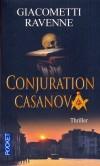Conjuration Casanova - Troublant roman noir dont les clés reposent depuis deux siècles à Venise - Eric Giocometti - Jacques Ravenne - Thriller - Giacometti Eric - Libristo