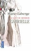 Le goût du bonheur  - T1  - Gabrielle - Dans l'Île d'Orléans, non loin de Québec, les Miller et leurs six enfants offrent l'image de l'harmonie et de l'aisance - LABERGE MARIE  - Roman - Laberge Marie - Libristo