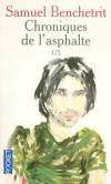 Chroniques de l'asphalte 1/5 - Voici donc le premier volume de l'auteur : son enfance. - BENCHETRIT SAMUEL - Roman autobiographique  - Benchetrit Samuel - Libristo
