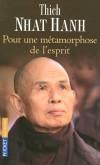 Pour une métamorphose de l'esprit - Thich Nhat Hanh -  Religion, spiritisme, bouddhisme - Thich Nhat hanh - Libristo
