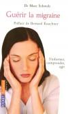 Guérir la migraine - S'informer, comprendre, agir - Préface de Bernard Kouchner - Maladie dont souffre 10 % de l'humanité. - Docteur SCHWOB MARC - Santé, médecine - Schwob Marc - Libristo