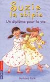 Suzie la chipie -  Tome 17  - Un diplôme pour la vie  - Barbara Park - Roman, jeunesse - Park Barbara - Libristo