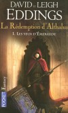 La Rédemption d'Althalus  - Tome 1 -  Les yeux d'Emeraude  -   Althalus, voleur expert et sans scrupule, accepte une curieuse mission que lui propose un homme en manteau noir  - David Eddings, Leigh Eddings  -  Fantastique - EDDINGS David - Libristo