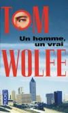 Un homme  un vrai - Atlanta, ton univers impitoyable, version Tom Wolfe. - WOLFE TOM  - Roman - WOLFE Tom - Libristo