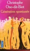 Génération spontanée -  Axel, est moniteur de piscine à Pigalle. Jour et nuit, il rêve de l'inaccessible productrice Félicia Duroc-Lambert - Christophe Ono-dit-Biot - Roman - Ono-dit-biot C - Libristo
