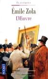 L'oeuvre - Zola en retarde l'écriture durant vingt ans pour ne pas choquer son ami Cézanne qui se reconnut dans ce portrait impitoyable.  - Emile Zola - Classique - ZOLA Emile - Libristo