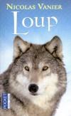 Loup - Attendri par le spectacle d'une louve jouant avec ses petits, Serguei sait qu'il transgresse les lois millénaires de son peuple nomade  - Nicolas Vanier - Roman - Vanier Nicolas - Libristo