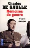 Mémoires de guerre  - T1  - L'appel 1940-1942 - Charles de Gaulle -  Histoire, document, récit - Gaulle Charles de - Libristo