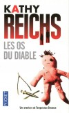 Les os du diable - Imbroglio sataniste pour Tempe Brennan… - Kathy Reichs -  Thriller - REICHS Kathy - Libristo