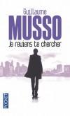Je reviens te chercher - Guillaume Musso -  Roman - Musso Guillaume - Libristo