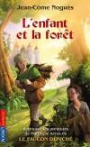L'enfant et la forêt - Martin s'oppose une nouvelle fois au château.... - Jean Come Noguès -  Roman, conte   - NOGUES Jean-Côme - Libristo