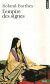L'Empire des signes -  Pourquoi le Japon ? Parce que c'est le pays de l'écriture - Roland Barthes  - Sciences humaines, communications - Barthes Roland - Libristo