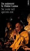 Se voir tel qu'on est   -   Dalaï-Lama, Jeffrey Hopkins  -  Philosophie, religion Bouddhisme - Dalai-lama (sa saint - Libristo