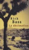 La décimation   -  Rick Bass  -  Roman, guerre Etats Unis ( Texas ) /Mexique - Bass Rick - Libristo