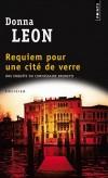 Requiem pour une cité de verre - Une enquête du commissaire Brunetti - Tassini est retrouvé mort devant l'un des fours - Donna Leon - Policier - Leon Donna - Libristo