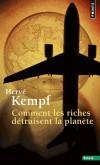 Comment les riches détruisent la planète  -    Hervé Kempf -  Ecologie, sociologie - Kempf Herve - Libristo