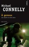 A genoux   -  Une enquête de Harris Bosch - Los Angelès après le 11 septembre -  Michael Connelly  -  Policier - CONNELLY Michael - Libristo