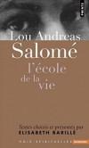 Lou Andreas Salomé - L'école de la vie -  Lou Andreas-Salomé (1861-1937) a laissé une oeuvre inclassable - Elisabeth Barillé - Phylosophie, psychanalyse, théologie - ANDREAS SALOME Lou - Libristo