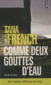 Comme deux gouttes d eau - Cassie découvre que vivre la vie de son double n'est pas sans dangers...  - Tana French -  Thriller - French Tana - Libristo