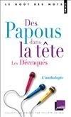 Des Papous dans la tête / Les Décraqués - L'anthologie - Deux émissions de jeux littéraires, sur France Culture, créées par Bertrand Jérôme. -  Françoise Treussard, Bertrand Jérôme - Emission de jeux  - Collectif - Libristo