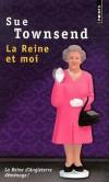 La reine et moi - La reine d'Angleterre déménage !  - Sue Townsend -  Fantastique - TOWNSEND Sue - Libristo