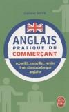 Anglais pratique du commerçant - Pour bien communiquer avec vos clients anglophones   -  Corinne Touati -  Langue, anglais, français - Touati-c - Libristo