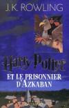 Harry Potter et le prisonnier d'Azkaban - Le monde des gens ordinaires, les Moldus, comme celui des sorciers, est en émoi  - J-K Rowling - Roman fantastique - ROWLING J.K. - Libristo
