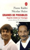 Graines de possibles - Regards croisés sur l'écologie  -   Nicolas Hulot, Pierre Rabhi -  Nature, Ecologie - Hulot-n+rabhi-p - Libristo