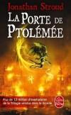 La Porte de Ptolémée - La trilogie de Bartiméus - Tome 3  - Londres ville des sorciers est en proie aux grèves et aux émeutes. - Par Jonathan Stroud - Fantastique - Stroud-j - Libristo