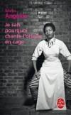 Je sais pourquoi chante l'oiseau en cage - Maya Angelou de son vrai nom  Marguerite Johnson (1928-2014) -  poétesse, écrivain, actrice et militante Afro-Américaine. - Maya Angelou - Autobiographie      - Angelou M - Libristo