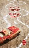 Ou on va, papa ? - Un père décide d'écrire un livre à ses deux garçons handicapés - Jean-Louis Fournier - Roman, documents, récits - Fournier-j.l - Libristo