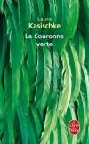 La Couronne verte Laura Kasischke  -  Roman - Phisosophique, angoisse, fiction - Kasischke-l - Libristo