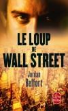 Le Loup de Wall Street - Belfort (né en 1962) nous raconte son histoire tragi-comique, de ses débuts de trader jusqu'à sa chute. Ancien trader américain, Il passa 22 mois en prison pour détournement de fonds à la fin des années 1990 -  - Jordan Belfort -  - Belfort-j - Libristo